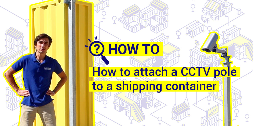 How to attach a CCTV pole to a shipping container