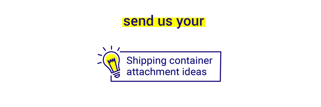 Shipping container Attachment ideas