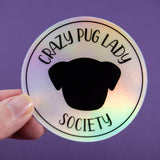 Holo Crazy Pug Lady Society Sticker