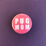 Pug Mom Pink Button