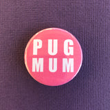 Pug Mum Pink Button