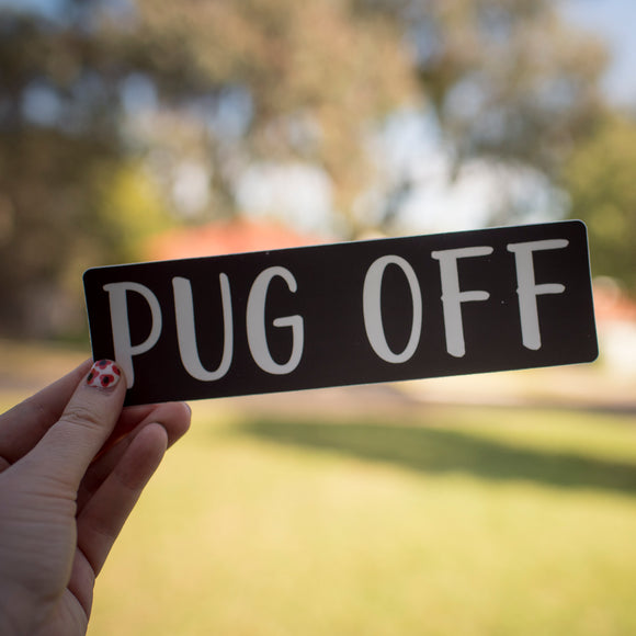 Pug Off Bumper Sticker