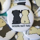 Nothing Butt Pugs Button