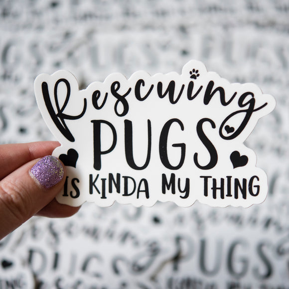 Rescuing Pugs is Kinda My Thing Sticker