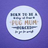 Stay at Home Pug Mum Sticker