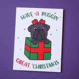Puggin Great Christmas Black Pug Christmas Card