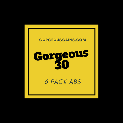 Gorgeous30: 6 pack Abs Workout Guide