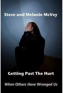 Getting Past The Hurt When Others Have Wronged Us - Book