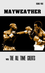 Floyd Mayweather Jr vs. the All-Time Greats