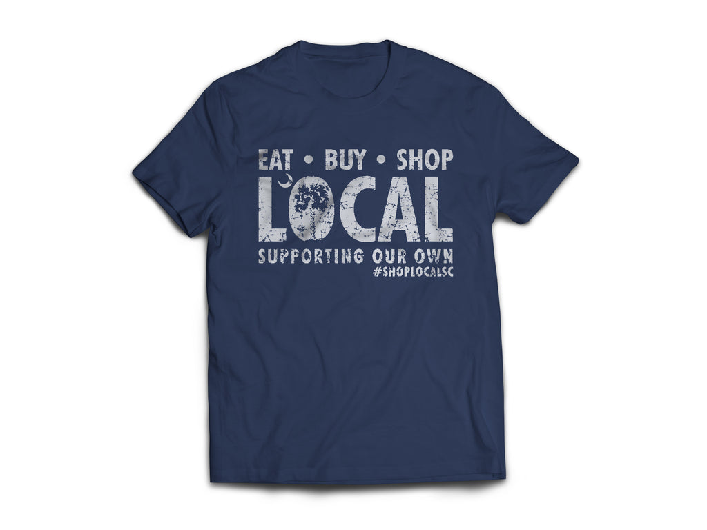 The Eat Buy Shop LOCAL SC™ Tee