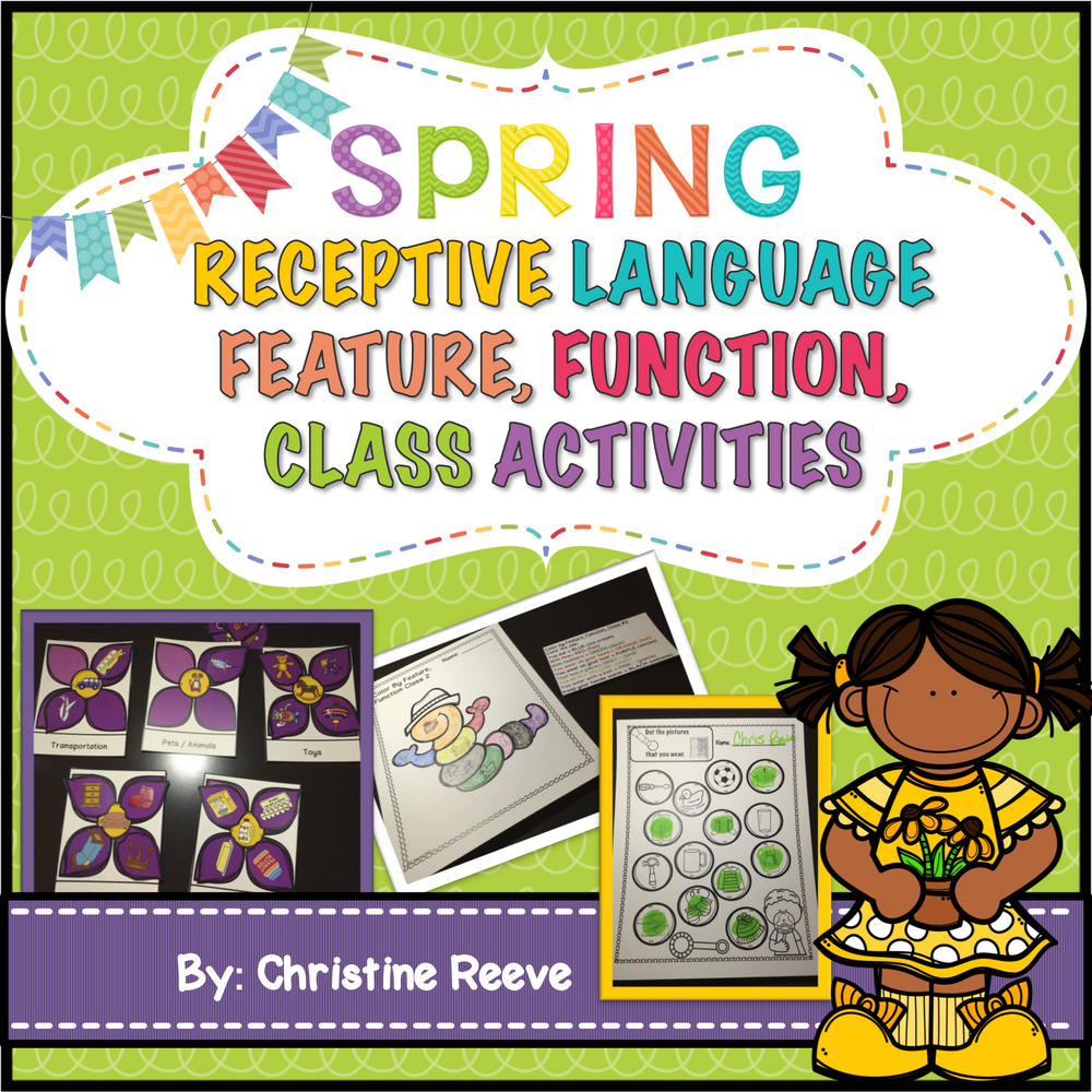 Receptive Vocabulary Activities for Spring: Practicing Feature Function & Class