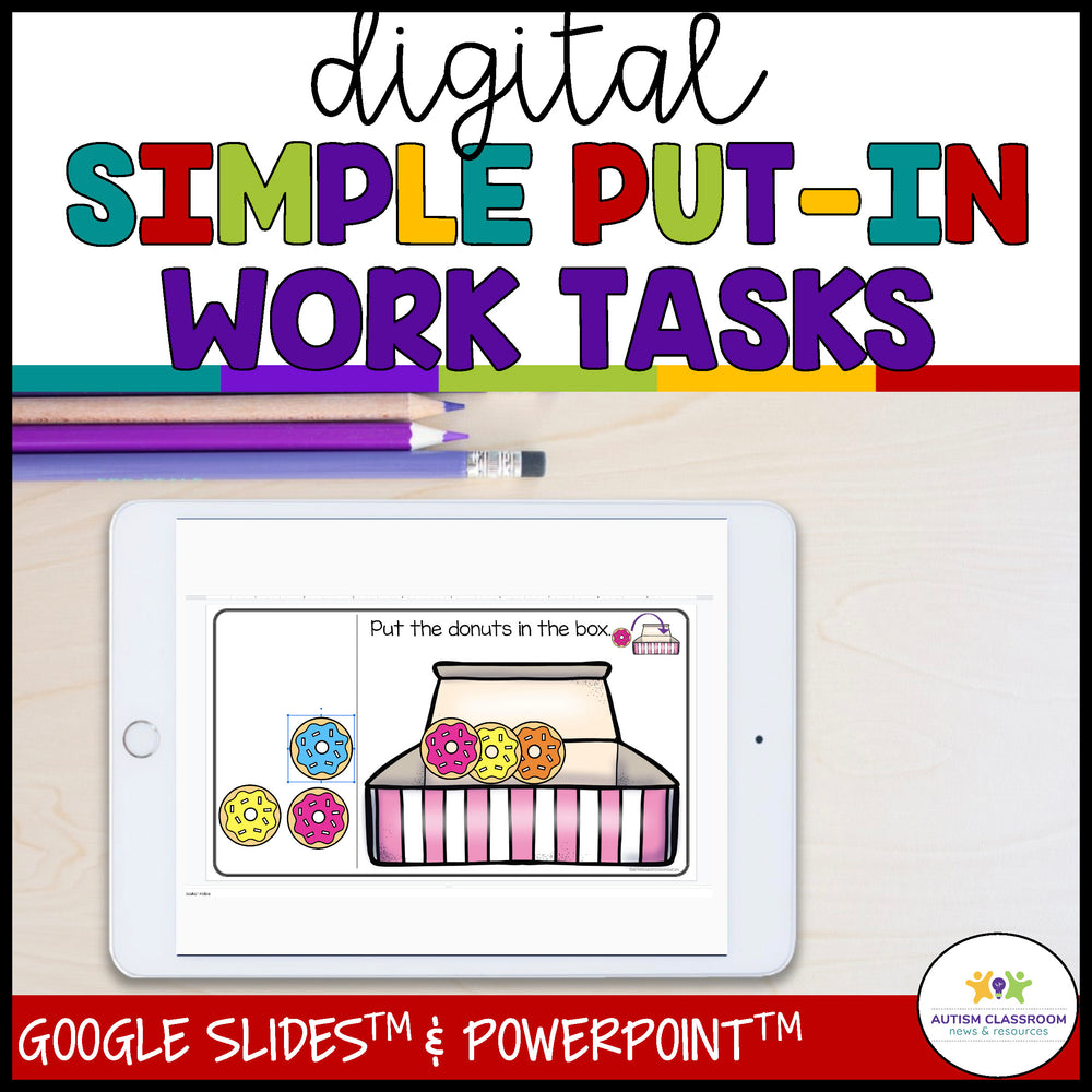 Simple Digital Work Tasks for Independent Work in Distance Learning Using Put-In Tasks - Autism Classroom Resources