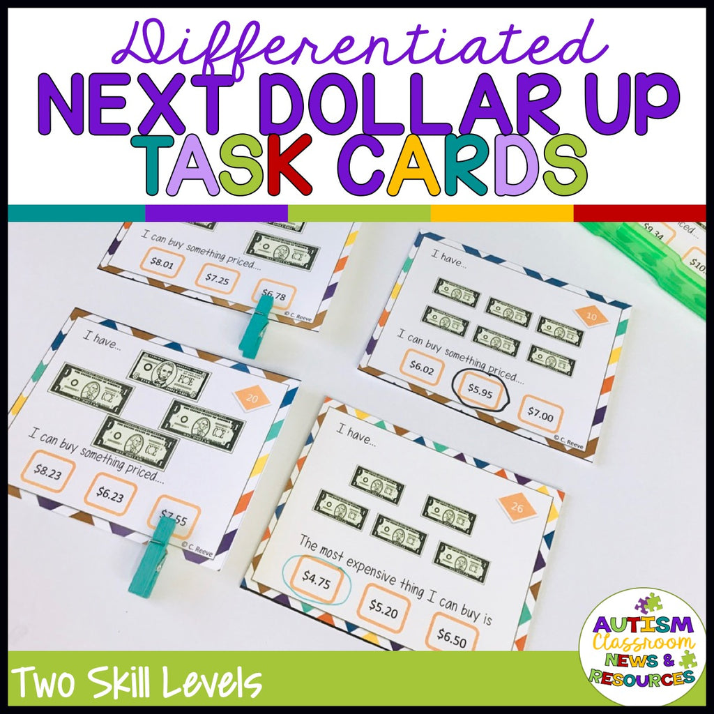 Differentiated Next Dollar Up Task Cards: Money Skills for Special Education - Autism Classroom Resources