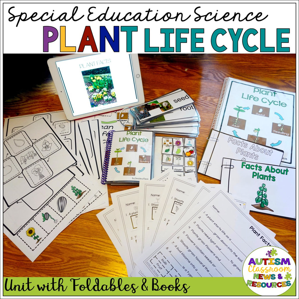 Plant Life Cycle Unit: Autism and Special Education Science - Autism Classroom Resources