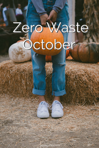 zero waste october from pelacase.com