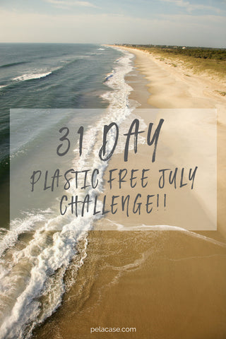 31 Day Plastic Free July Challenge from Pelacase.com
