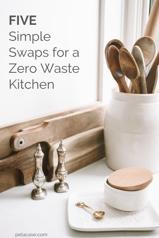 5 Simple Swaps For A Zero Waste Kitchen Pela Case