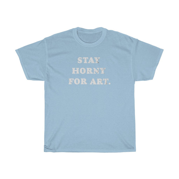 Stay Horny For Art Tee
