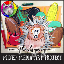 Load image into Gallery viewer, Thanksgiving Art Project, Mixed Media Porcupine