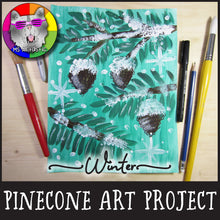 Load image into Gallery viewer, Winter Art Project, Snowy Pinecone Painting