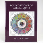 Foundations of Calligraphy by Sheila Waters