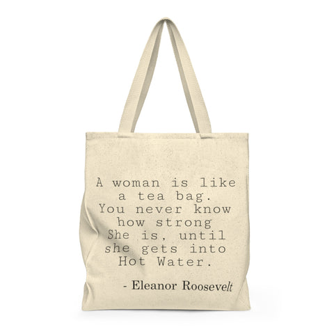 A Woman Is Like A Tea Bag | Busy Bee Totes