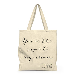 You're The Sugar To My Cream | Busy Bee Totes