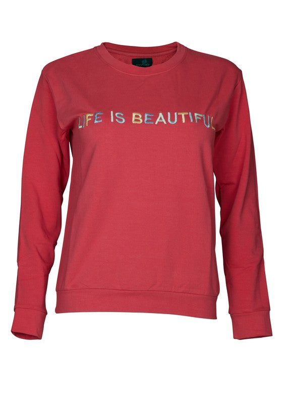 Life Is Beautiful Sweatshirt