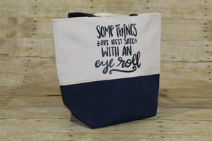 Fun Saying Tote Bag