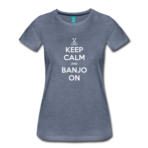 Women's Keep Calm Banjo On T-Shirt - heather blue