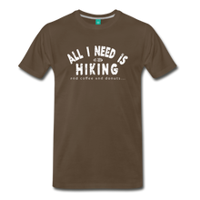 Load image into Gallery viewer, Men's All I Need is Hiking T-Shirt - noble brown