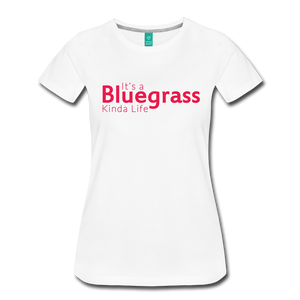 Women's Bluegrass Kinda Life T-Shirt - white