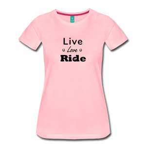 Women's Live Lover Ride T-Shirt - pink
