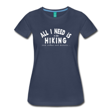 Load image into Gallery viewer, Women's All I Need is Hiking T-Shirt - navy