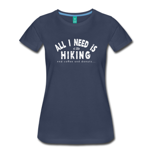 Women's All I Need is Hiking T-Shirt - navy