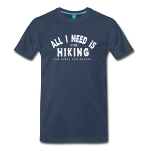 Men's All I Need is Hiking T-Shirt - navy