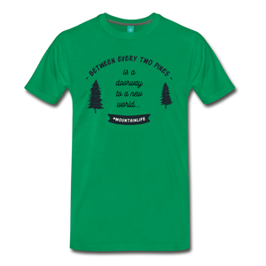 Men's Between Every Two Pines T-Shirt - kelly green