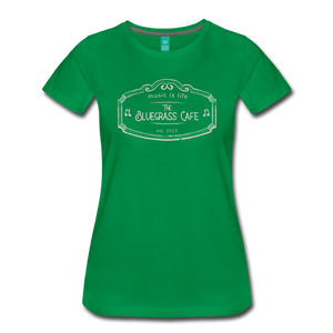 Women's The Bluegrass Cafe (music is life) T-Shirt - kelly green