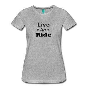 Women's Live Lover Ride T-Shirt - heather gray