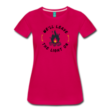 Load image into Gallery viewer, Women's We'll Leave the Light On T-Shirt - dark pink