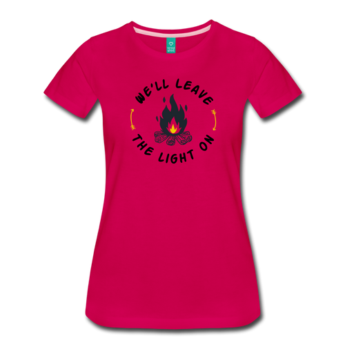 Women's We'll Leave the Light On T-Shirt - dark pink