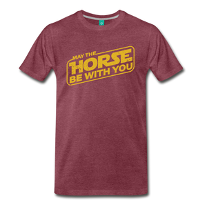 Men's May The Horse be with You T-Shirt - heather burgundy