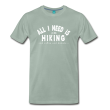 Load image into Gallery viewer, Men's All I Need is Hiking T-Shirt - steel green