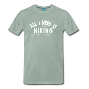 Men's All I Need is Hiking T-Shirt - steel green