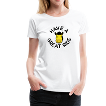 Load image into Gallery viewer, Women's Have a Great Ride T-Shirt - white