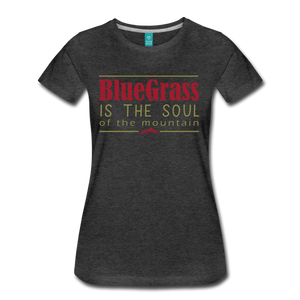 Women's Bluegrass is the Soul T-Shirt - charcoal gray