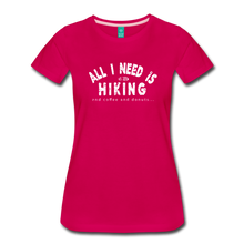 Load image into Gallery viewer, Women's All I Need is Hiking T-Shirt - dark pink