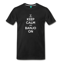 Load image into Gallery viewer, Men's Keep Calm and Banjo On T-Shirt - black