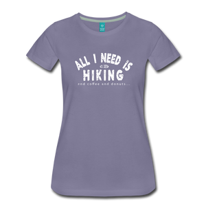 Women's All I Need is Hiking T-Shirt - washed violet