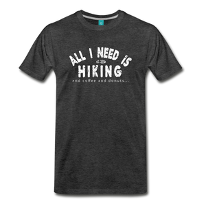Men's All I Need is Hiking T-Shirt - charcoal gray